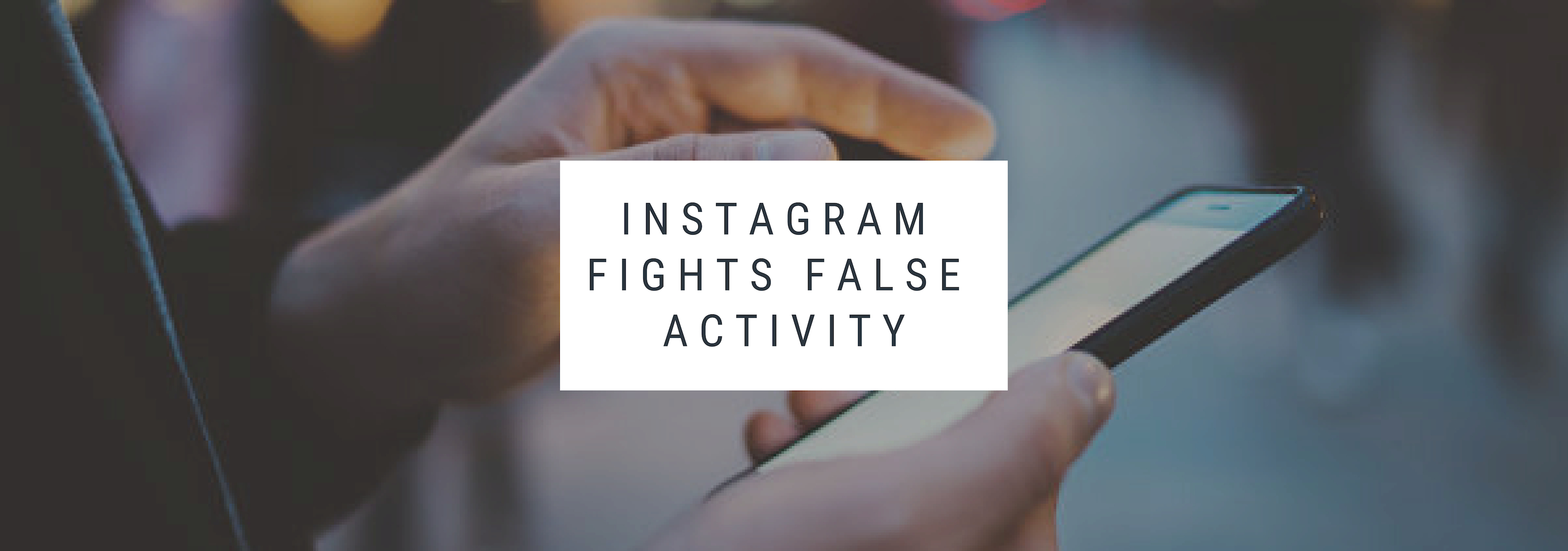 Instagram fights false activity: bots, cheating, and fake profiles