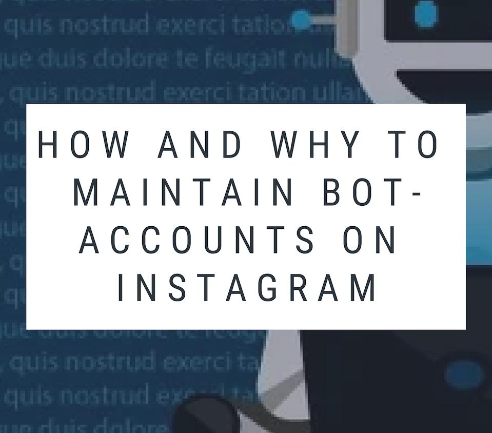 How and why to maintain bot-accounts on Instagram