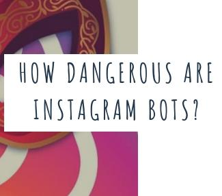 How dangerous are Instagram bots?