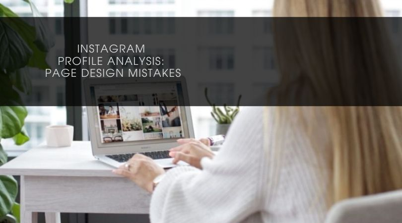Instagram profile analysis: page design mistakes